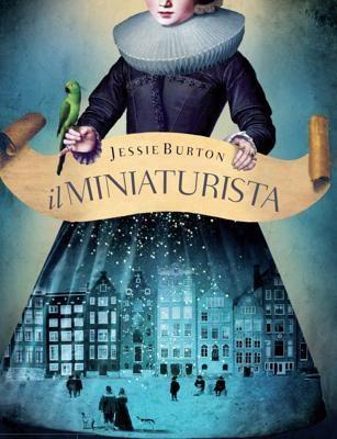 Foto Ecco Il Miniaturista, il best seller per scoprire un'Amsterdam diversa  (e vincere un viaggio con Dove)